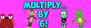 multiply by 6 facts song