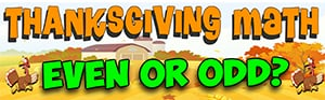 Thanksgiving Math Song Even or Odd