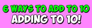 6 ways to add to 10